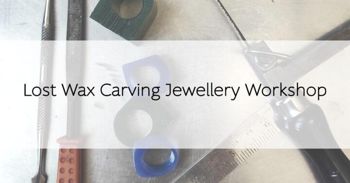 Lost Wax Carving Jewellery Workshop